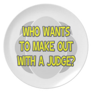 Make Out With a Judge Dinner Plate