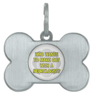 Make Out With a Neurologist Pet Name Tag