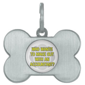 Make Out With an Accountant Pet ID Tags