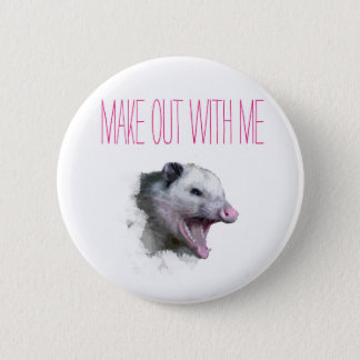 Make out with me opposum button