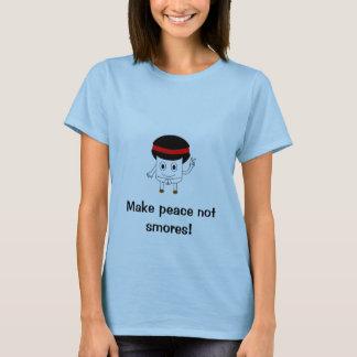 Make peace not smores! T-Shirt