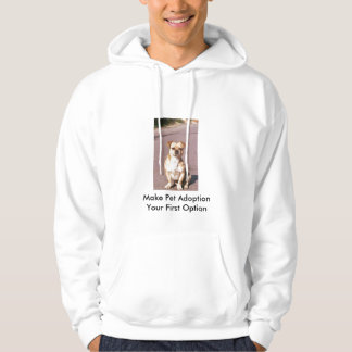 Make Pet Adoption Your First Option Hoodie