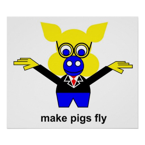 Make pigs fly poster