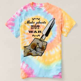 Make Plants,Not War ! Peacfull t-shirt