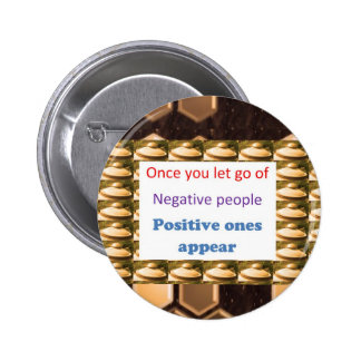 Make Positive Thoughts - let go off negativity Pinback Button