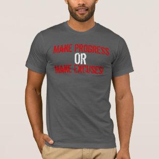Make Progress or Make Excuses T-Shirt