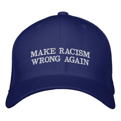 Make Racism Wrong Again Embroidered Baseball Cap