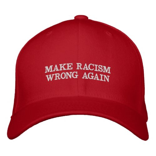 Make Racism Wrong Again Embroidered Baseball Hat