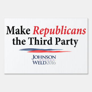 Make Republicans the Third Party Yard Sign