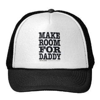 Make room for Daddy Trucker Hat