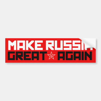 Make Russia Great Again -- Feminist Bumper Sticker
