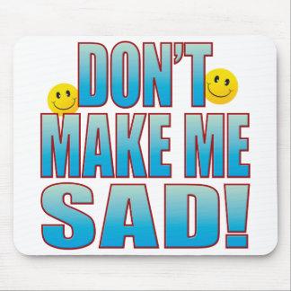 Make Sad Life B Mouse Pad