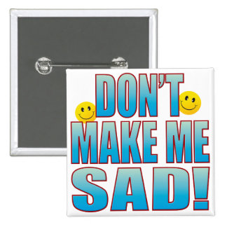 Make Sad Life B Pinback Button