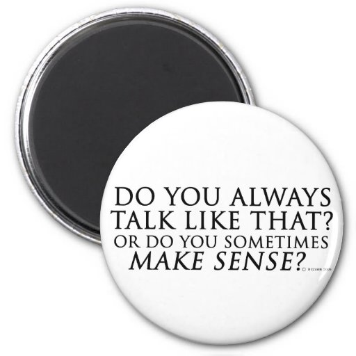 Make Sense 2 Inch Round Magnet