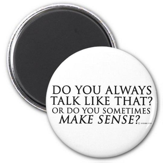 Make Sense Magnet