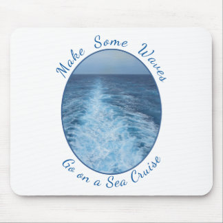 Make Some Waves Sea Cruise Mouse Pad