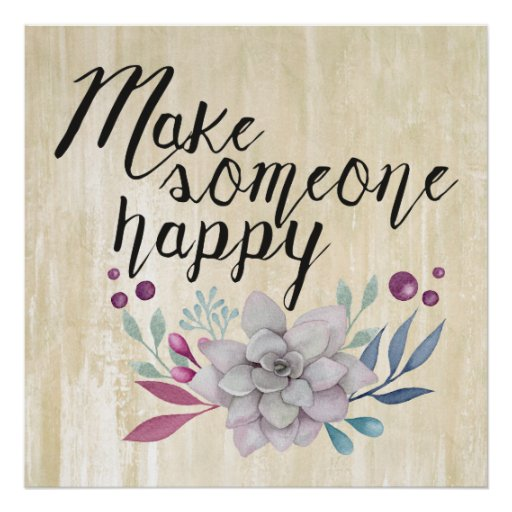 Make Someone Happy Flowers Poster Zazzle