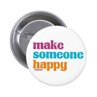 Make Someone Happy Pins