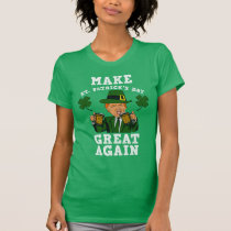 Make St Patrick's Day Great Again - Funny Trump T-Shirt