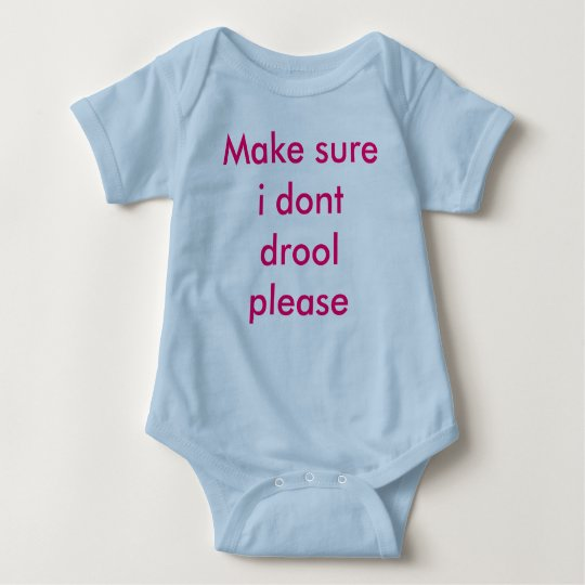 Make sure i dont drool please baby bodysuit