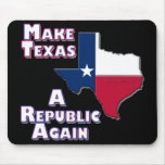 Make Texas A Republic Again Mouse Pad