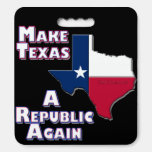 Make Texas A Republic Again Seat Cushion