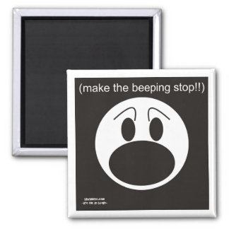 Make The Beeping Stop 2 Inch Square Magnet