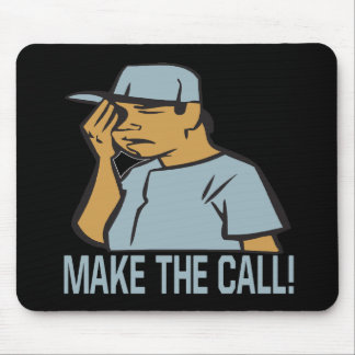 Make The Call Mouse Pad