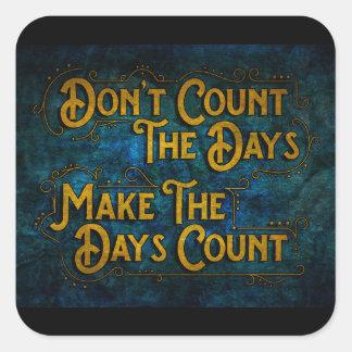 Make the Days Count Square Sticker