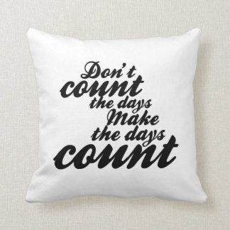 Make the Days Count Typography Pillow