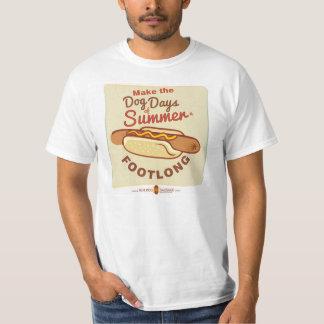 """""""Make the Dog Days of Summer a Footlong"""" Hot Dog T Tee Shirt"""