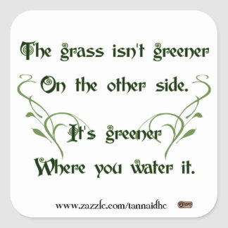 Make the Grass Greener Square Sticker