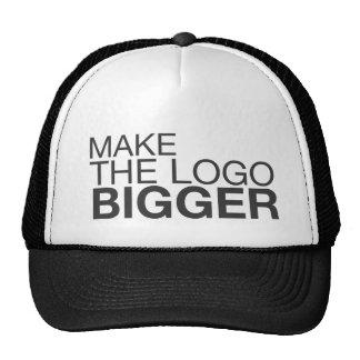 Make The Logo BIGGER! Hat