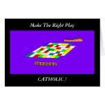 Make The Right Play...CATHOLIC ! Card
