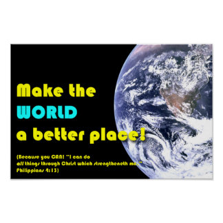"""""""Make the World a Better Place!"""" with Bible verse Poster"""