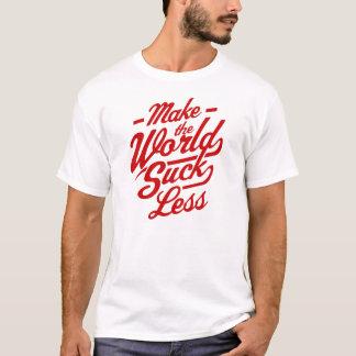 Make The World Suck Less T-Shirt