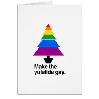 MAKE THE YULETIDE GAY -.png Card