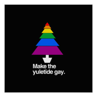 MAKE THE YULETIDE GAY POSTERS