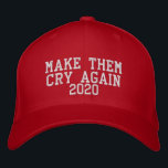 "Make Them Cry Again 2020 Embroidered Hat<br><div class=""desc"">Make Them Cry Again 2020 Embroidered Hat 
