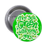 Make Them Green With Envy 2 Inch Round Button