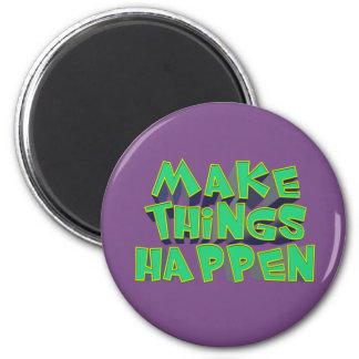 Make Things Happen Magnet
