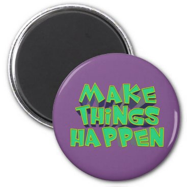 Professional Business Make Things Happen Magnet