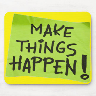 Make Things Happen! Mouse Pad