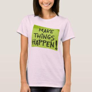 Make Things Happen! T-Shirt