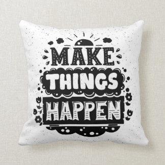 Make Things Happen Throw Pillow