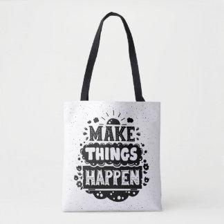 Make Things Happen Tote Bag