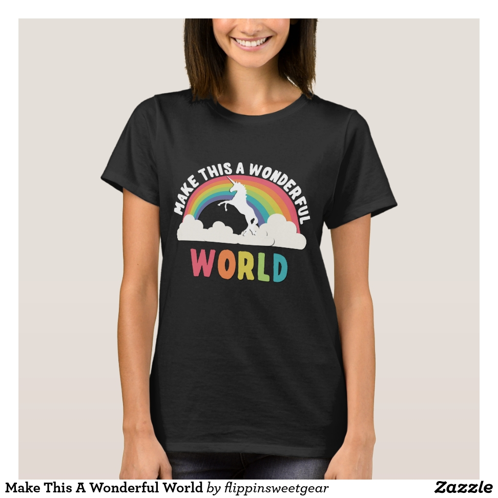Make This A Wonderful World T-Shirt - Best Selling Long-Sleeve Street Fashion Shirt Designs