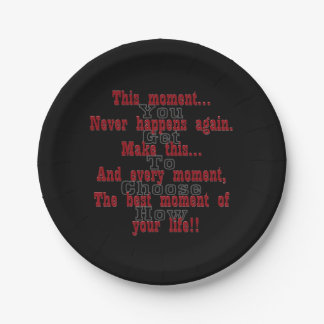 Make this moment the best moment of your life paper plate