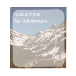 Make Time For Adventures Notepad