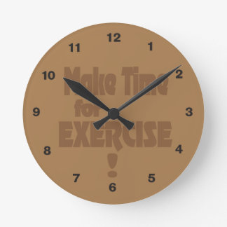 Make Time for Exercise Round Clock
